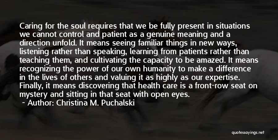 Discovering New Things Quotes By Christina M. Puchalski