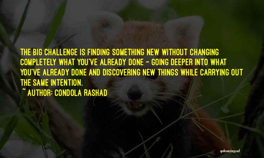 Discovering New Things Quotes By Condola Rashad