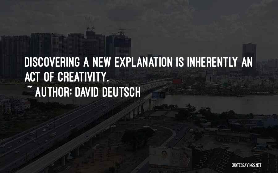 Discovering New Things Quotes By David Deutsch