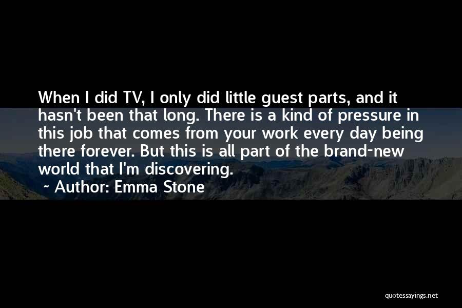 Discovering New Things Quotes By Emma Stone