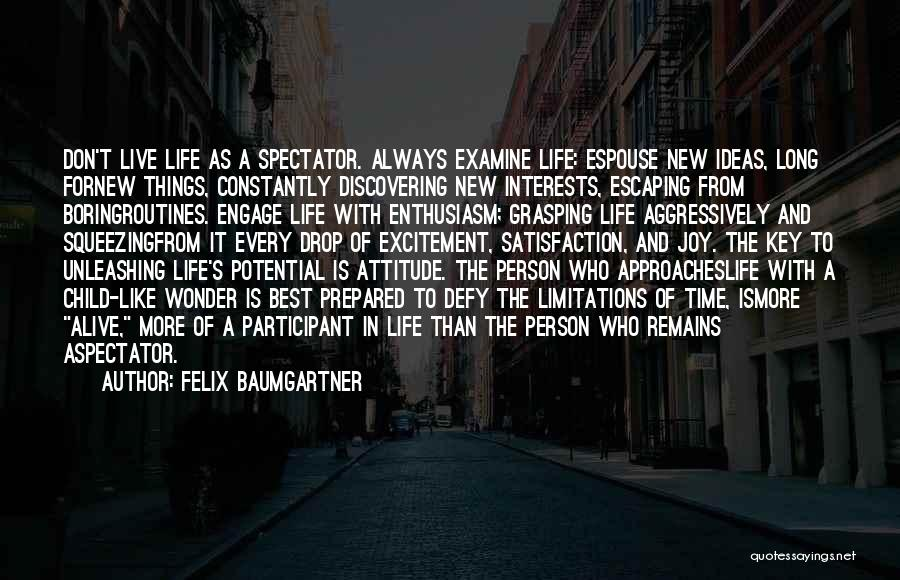 Discovering New Things Quotes By Felix Baumgartner