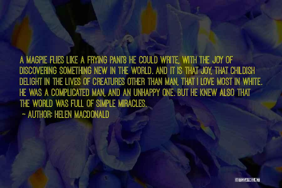 Discovering New Things Quotes By Helen Macdonald
