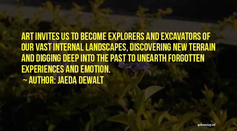 Discovering New Things Quotes By Jaeda DeWalt