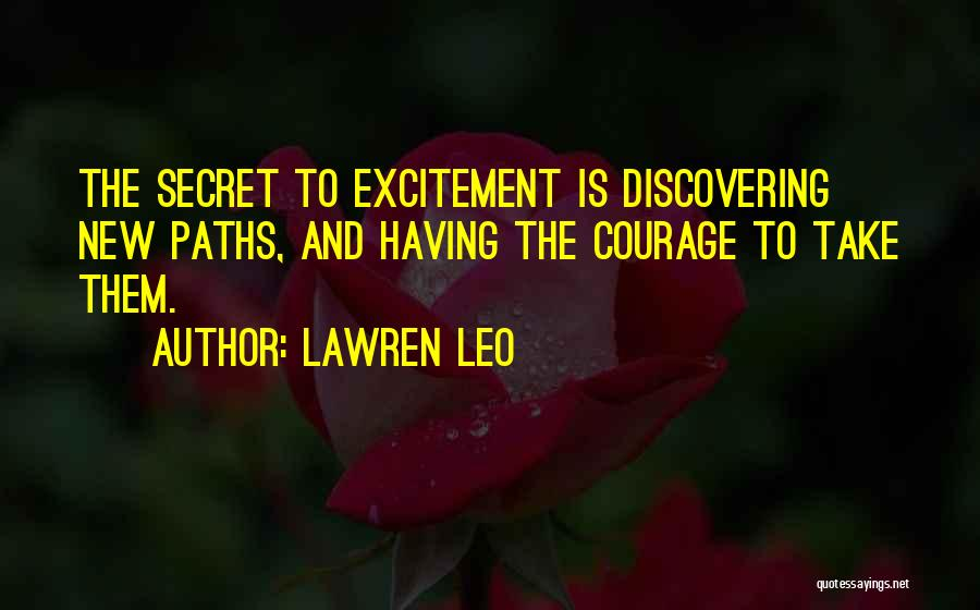 Discovering New Things Quotes By Lawren Leo