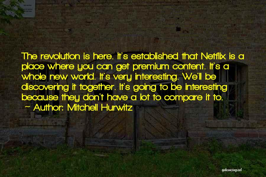 Discovering New Things Quotes By Mitchell Hurwitz
