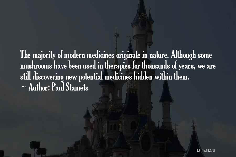 Discovering New Things Quotes By Paul Stamets