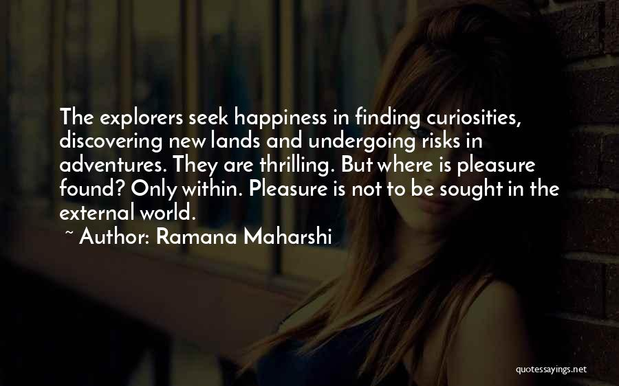 Discovering New Things Quotes By Ramana Maharshi