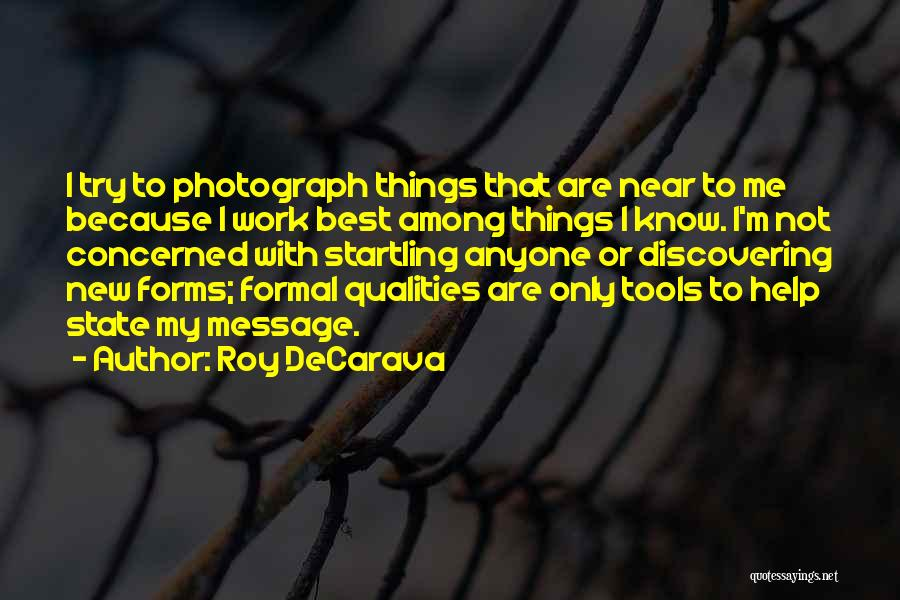 Discovering New Things Quotes By Roy DeCarava