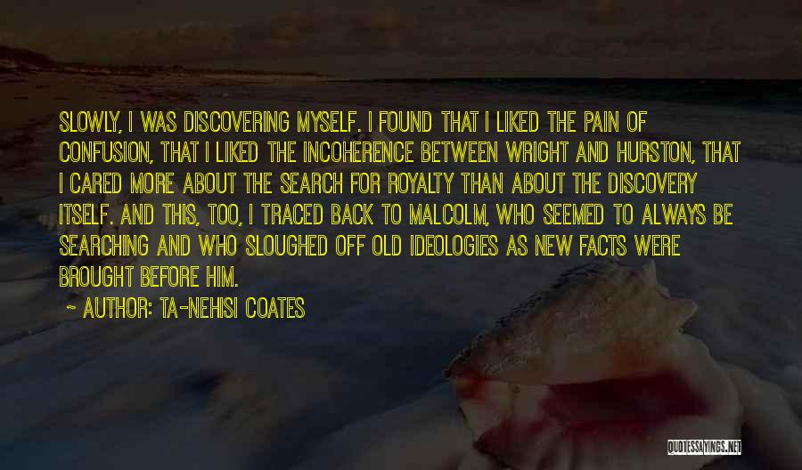 Discovering New Things Quotes By Ta-Nehisi Coates
