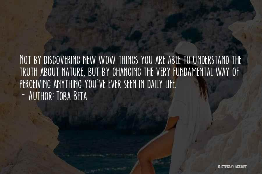 Discovering New Things Quotes By Toba Beta