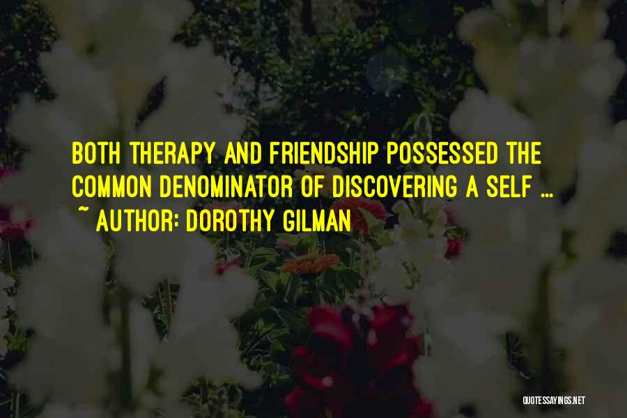 Discovering Self Quotes By Dorothy Gilman