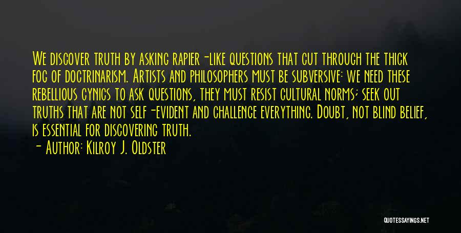 Discovering Self Quotes By Kilroy J. Oldster