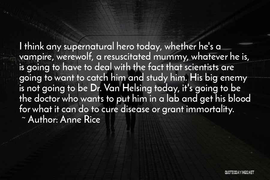 Disease Cure Quotes By Anne Rice