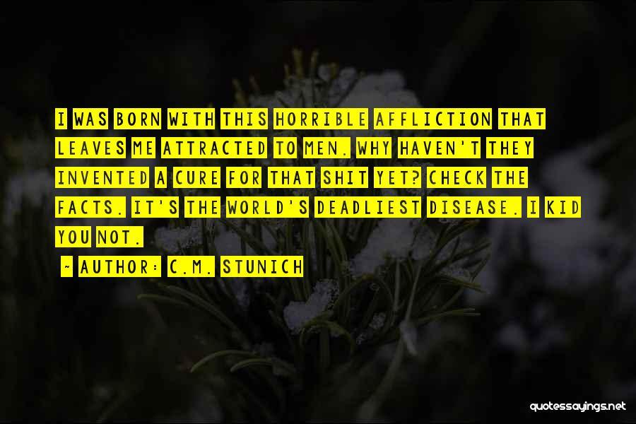 Disease Cure Quotes By C.M. Stunich