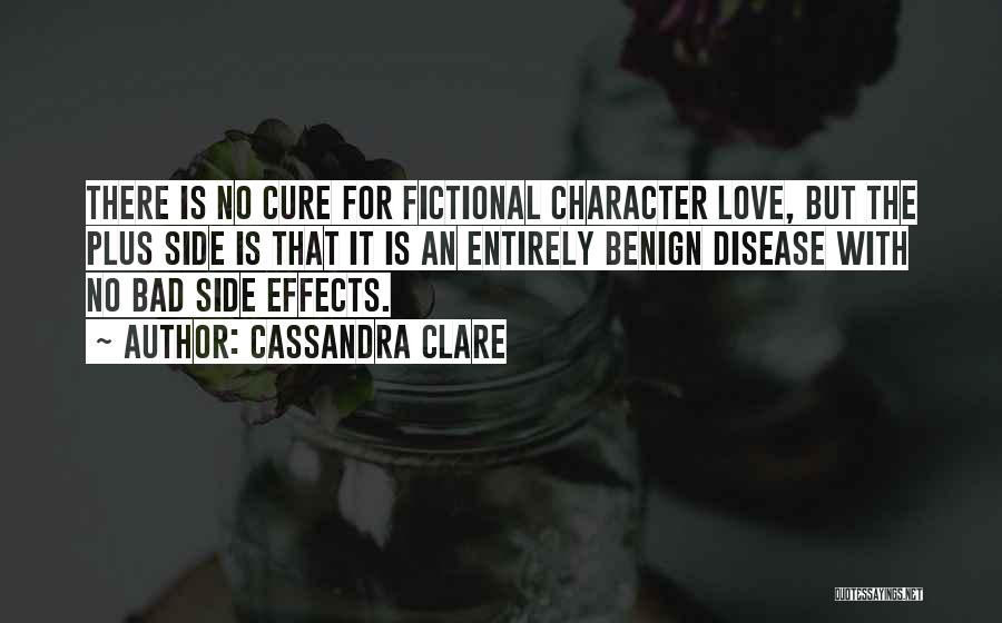 Disease Cure Quotes By Cassandra Clare