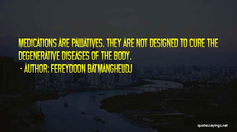 Disease Cure Quotes By Fereydoon Batmanghelidj