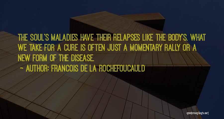 Disease Cure Quotes By Francois De La Rochefoucauld