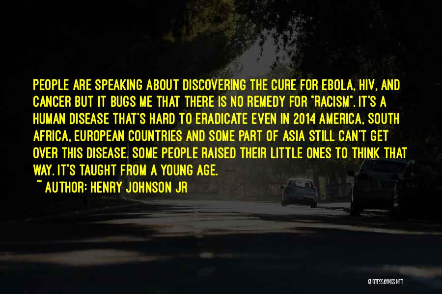 Disease Cure Quotes By Henry Johnson Jr