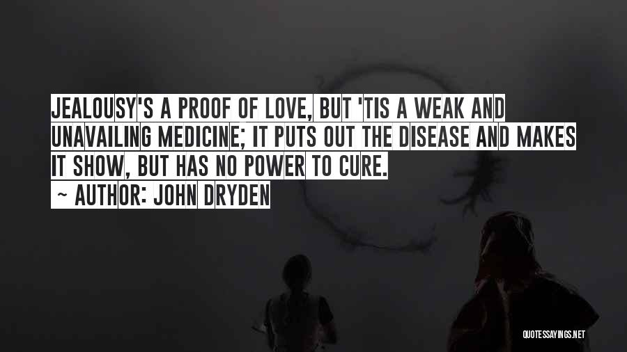 Disease Cure Quotes By John Dryden