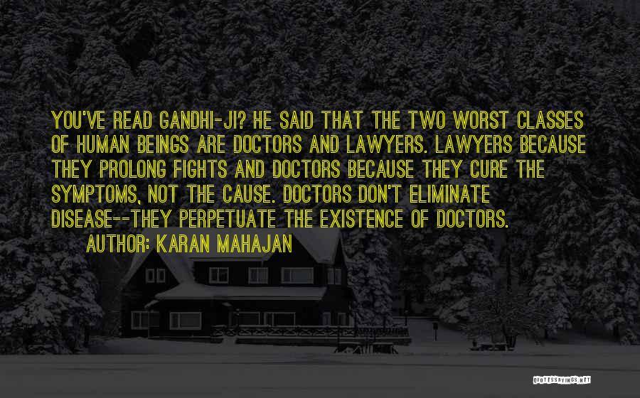 Disease Cure Quotes By Karan Mahajan