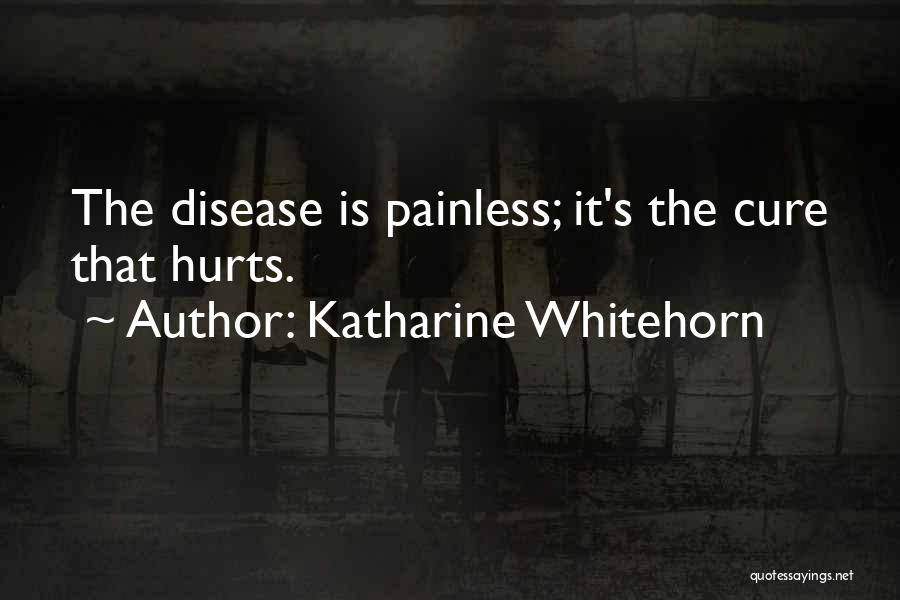 Disease Cure Quotes By Katharine Whitehorn