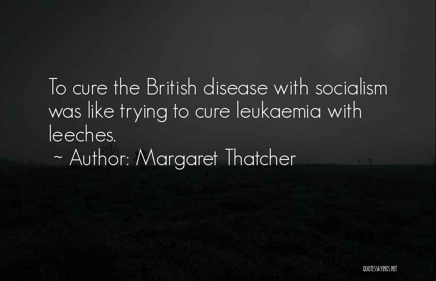 Disease Cure Quotes By Margaret Thatcher
