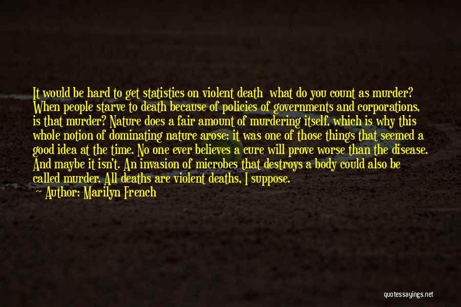 Disease Cure Quotes By Marilyn French