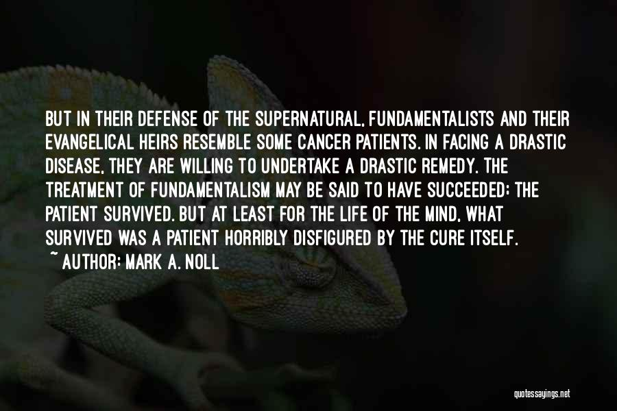 Disease Cure Quotes By Mark A. Noll