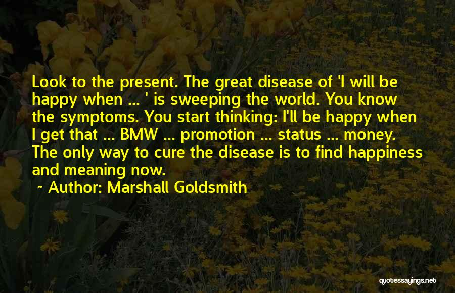 Disease Cure Quotes By Marshall Goldsmith