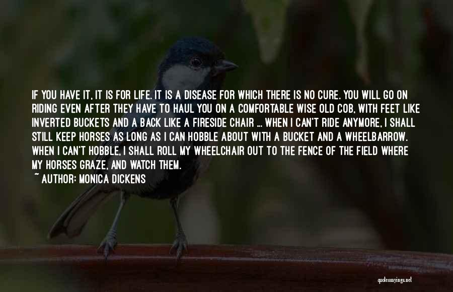 Disease Cure Quotes By Monica Dickens