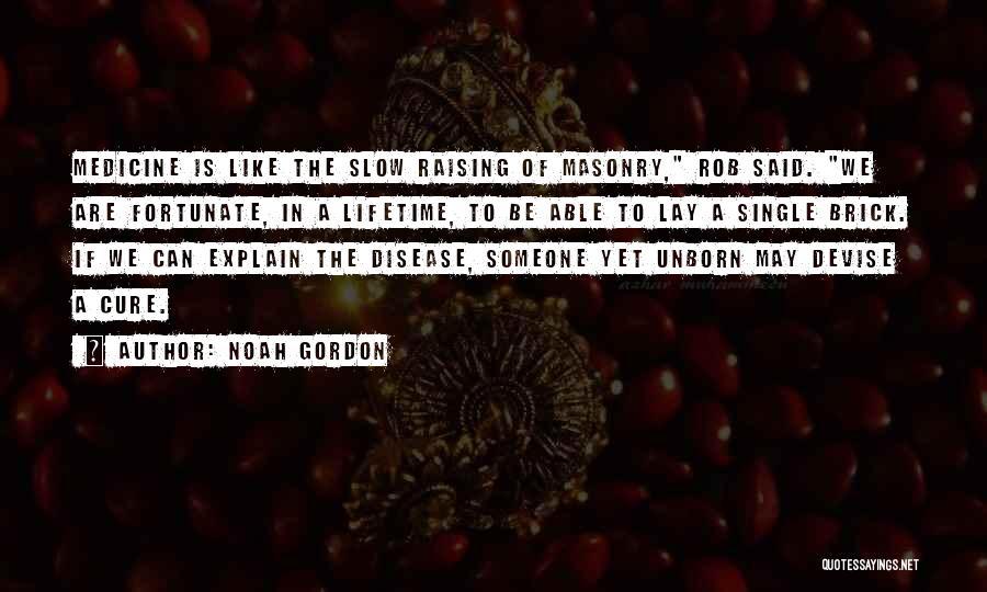 Disease Cure Quotes By Noah Gordon