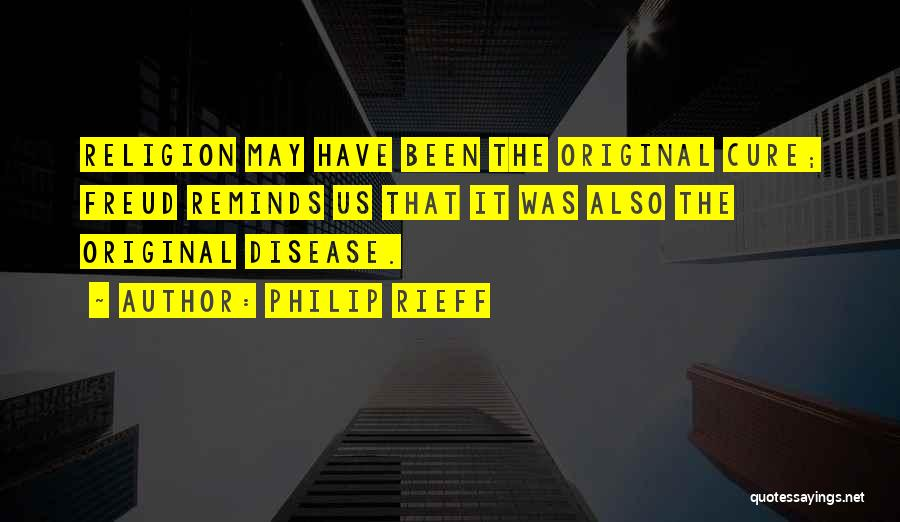 Disease Cure Quotes By Philip Rieff