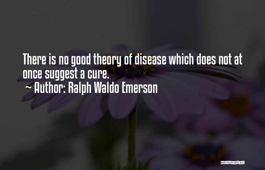 Disease Cure Quotes By Ralph Waldo Emerson