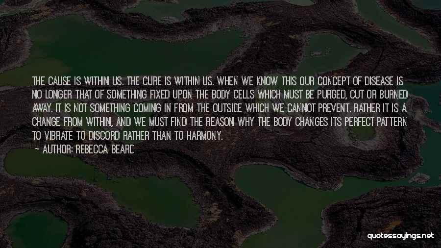 Disease Cure Quotes By Rebecca Beard