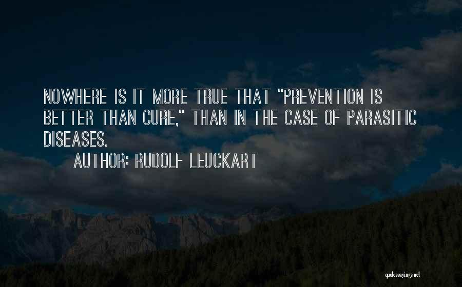 Disease Cure Quotes By Rudolf Leuckart