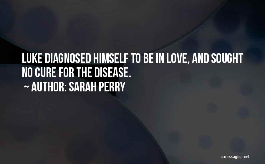 Disease Cure Quotes By Sarah Perry