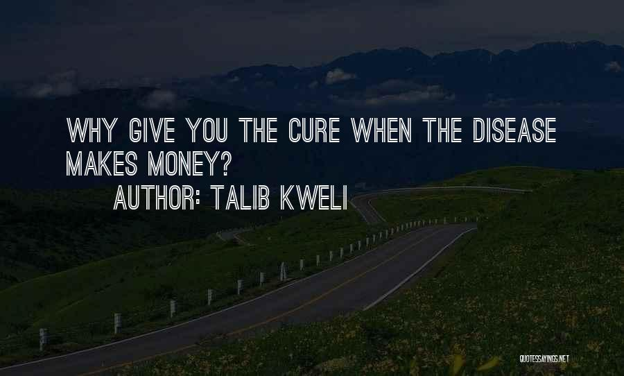 Disease Cure Quotes By Talib Kweli