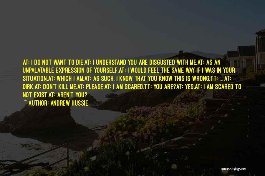 Disgusted With You Quotes By Andrew Hussie