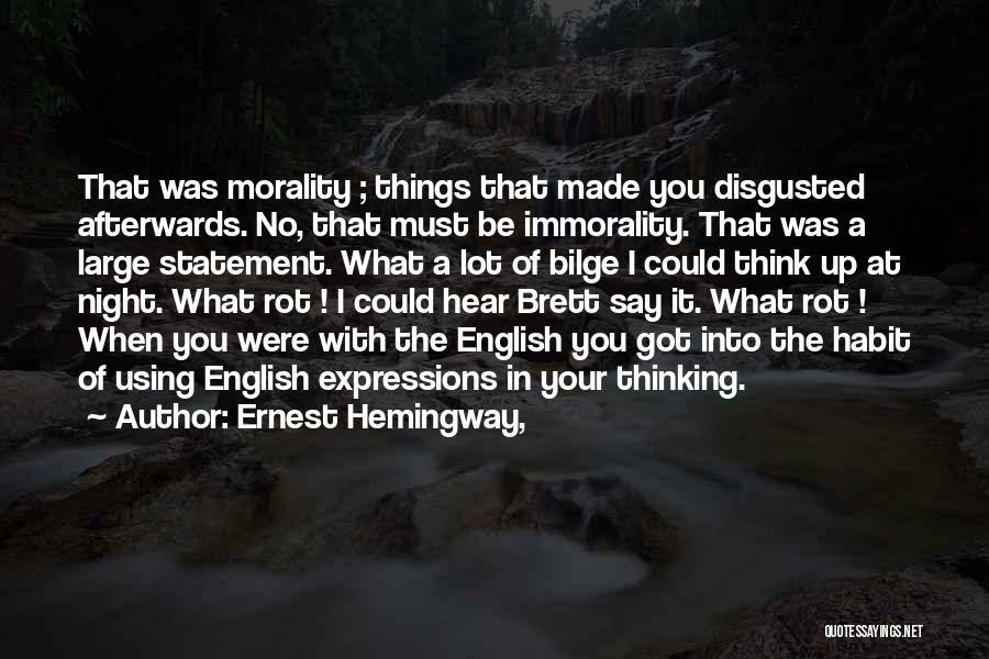 Disgusted With You Quotes By Ernest Hemingway,