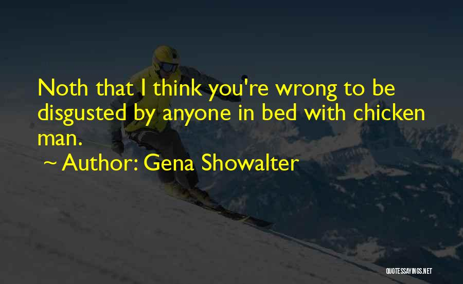 Disgusted With You Quotes By Gena Showalter