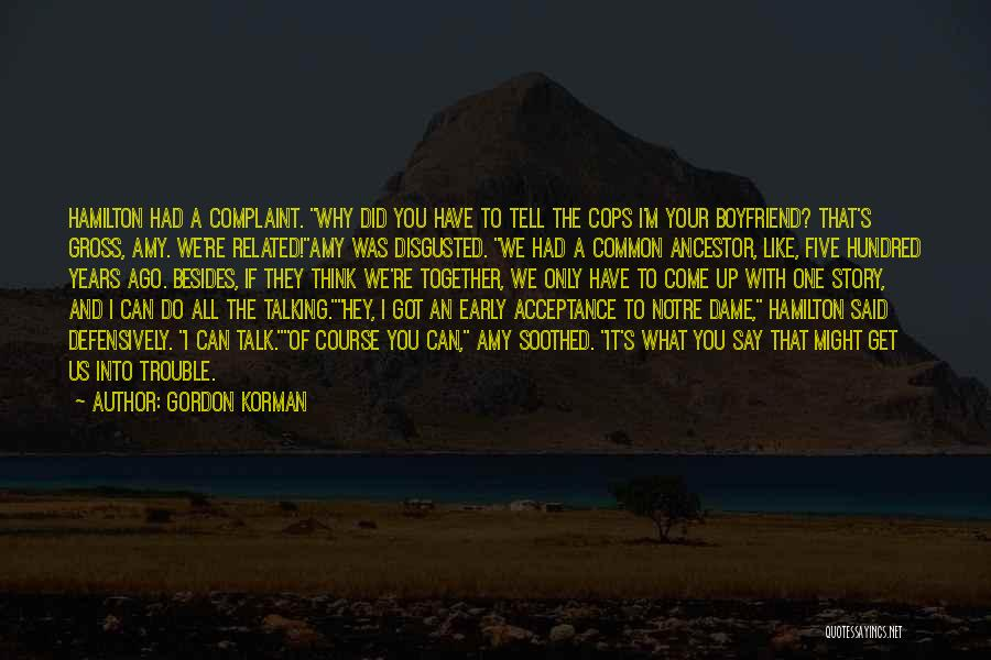 Disgusted With You Quotes By Gordon Korman