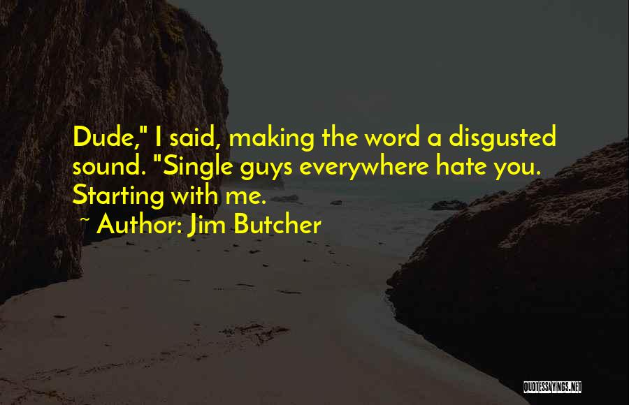 Disgusted With You Quotes By Jim Butcher