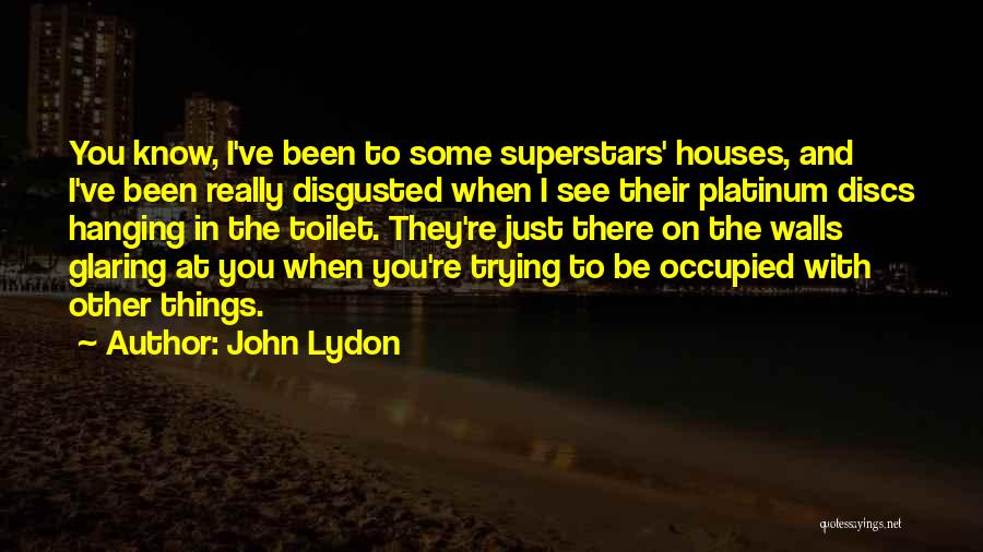 Disgusted With You Quotes By John Lydon