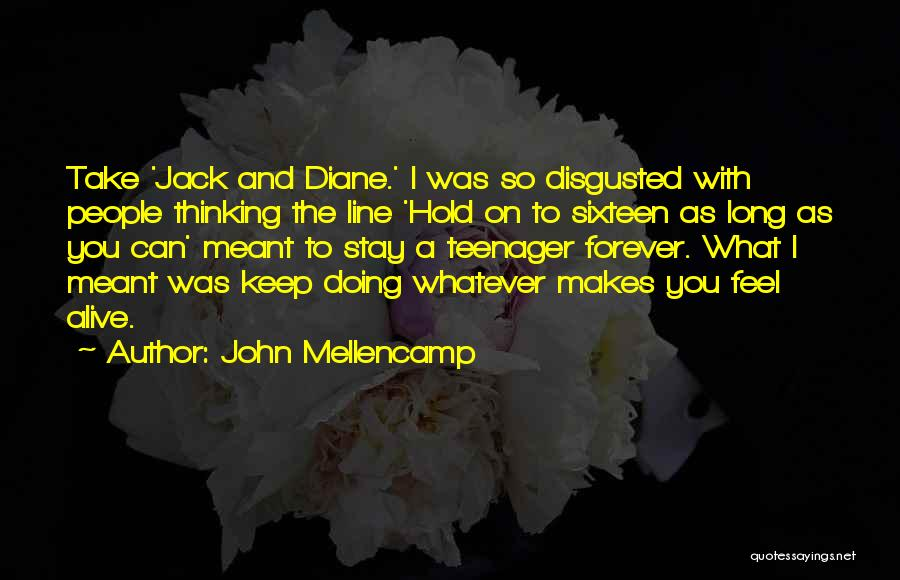 Disgusted With You Quotes By John Mellencamp
