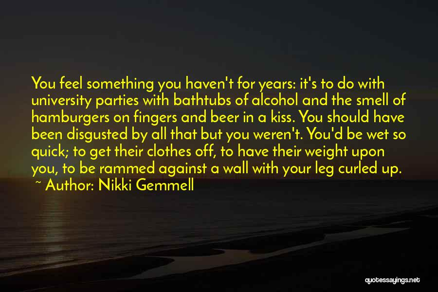Disgusted With You Quotes By Nikki Gemmell