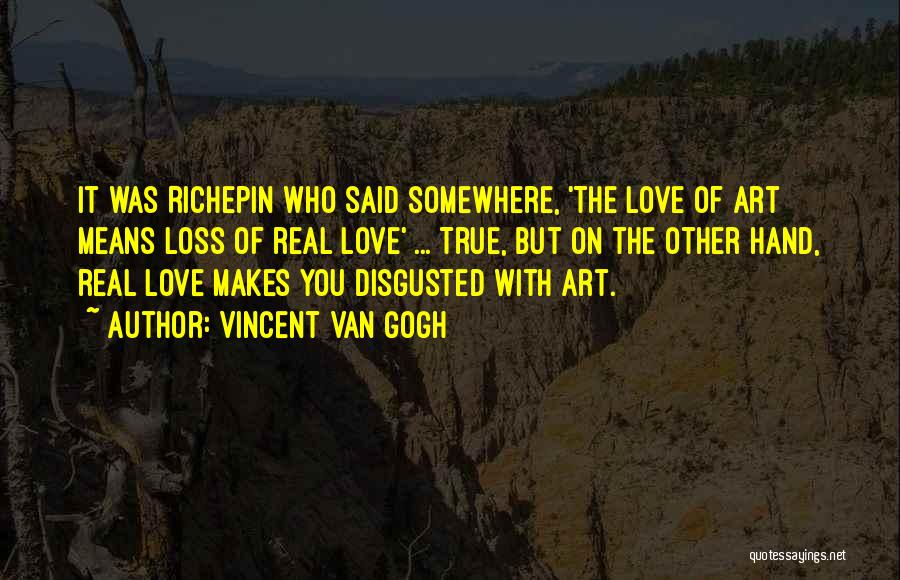 Disgusted With You Quotes By Vincent Van Gogh