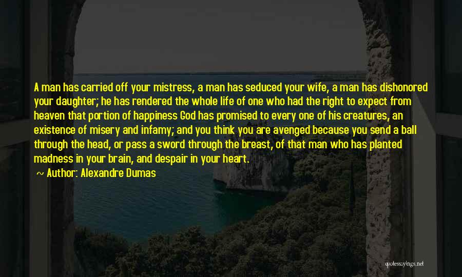 Dishonored Quotes By Alexandre Dumas