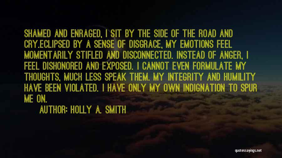 Dishonored Quotes By Holly A. Smith