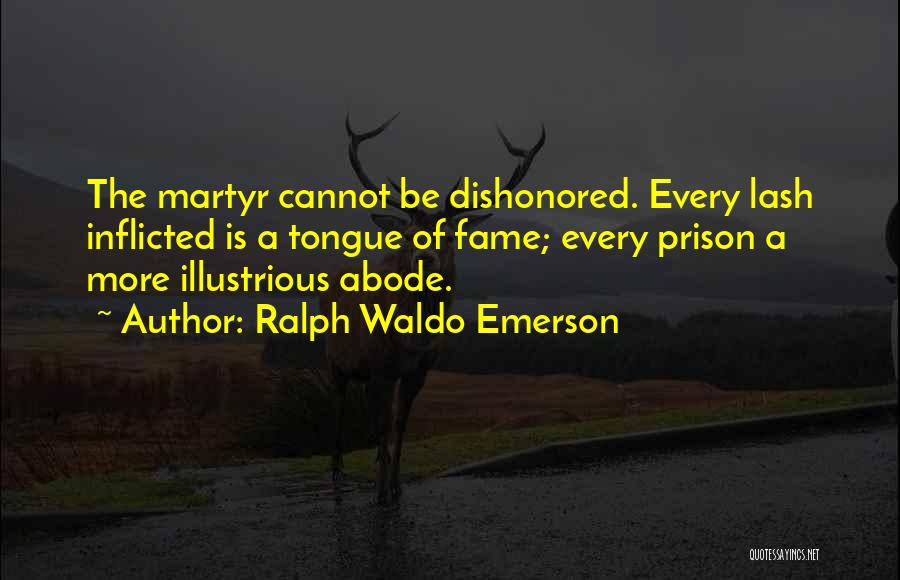 Dishonored Quotes By Ralph Waldo Emerson