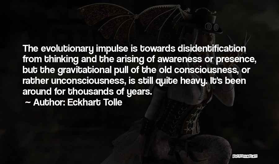 Disidentification Quotes By Eckhart Tolle